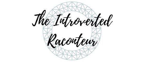The Introverted Raconteur